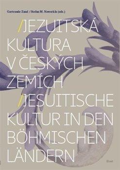 Obálka titulu Jezuitská kultura v českých zemích/Jesuitische Kultur in den böhmischen Ländern