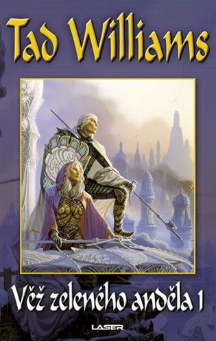 Věž zeleného anděla I - Tad Williams | Booksquad.ink