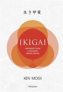 Obálka titulu Ikigai - Japonská cesta k nalezení smyslu života