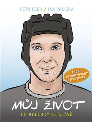 Můj život - Petr Čech,   Booksquad.ink