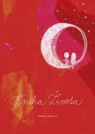 Kniha Života - Tamara Klusová | Booksquad.ink