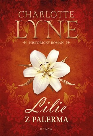 Lilie z Palerma - Charlotte Lyneová | Booksquad.ink