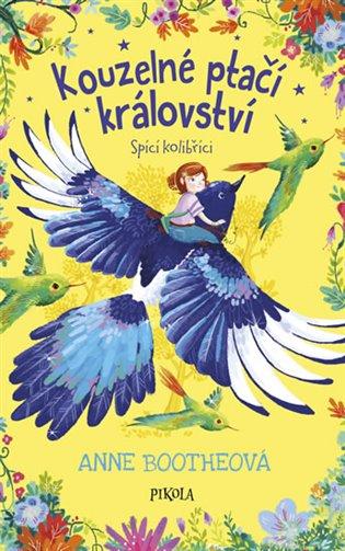Spící kolibříci:Kouzelné ptačí království - Anne Bootheová | Booksquad.ink
