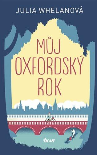 Můj oxfordský rok - Julie Whelanová | Booksquad.ink