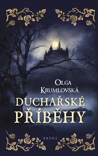 Duchařské příběhy - Olga Krumlovská | Booksquad.ink