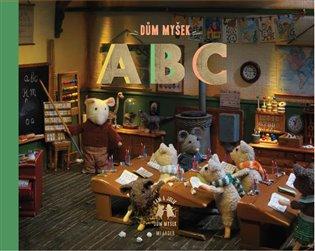 Dům myšek - ABC - Karina Schaapman | Booksquad.ink
