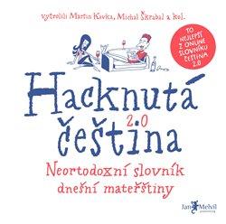 Obálka titulu Hacknutá čeština - Neortodoxní slovník dnešní mateřštiny