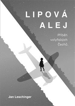 Obálka titulu Lipová alej - Příběh volyňských Čechů