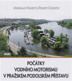 Obálka titulu Počátky vodního motorismu v pražském Podolském přístavu