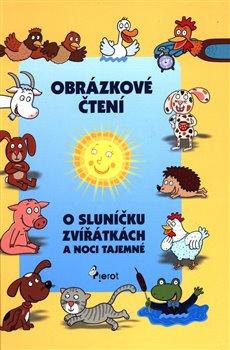 Obálka titulu O sluníčku, zvířátkách a noci tajemné - Obrázkové čtení