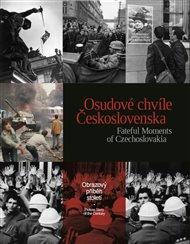 Osudové chvíle Československa. Fateful Moments of Czechoslovakia