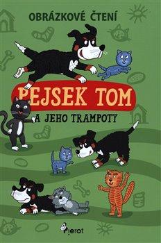 Obálka titulu Pejsek Tom a jeho trampoty - Obrázkové čtení
