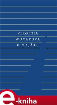 K majáku - Virginia Woolfová e-kniha