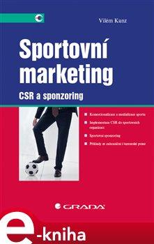 Sportovní marketing. CSR a sponzoring - Vilém Kunz e-kniha