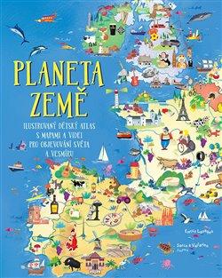Planeta Země. Ilustrovaný dětský atlas s mapami a videi pro objevování světa a vesmíru - Enrico Lavagno