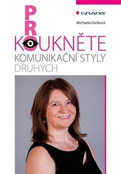 Prokoukněte komunikační styly druhých - Michaela Daňková