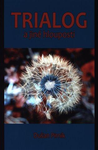 Trialog a jiné hlouposti - Dušan Pirník   Booksquad.ink