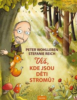 Obálka titulu Víš, kde jsou děti stromů?