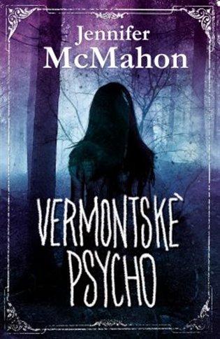 Vermontské psycho - Jennifer McMahon   Booksquad.ink