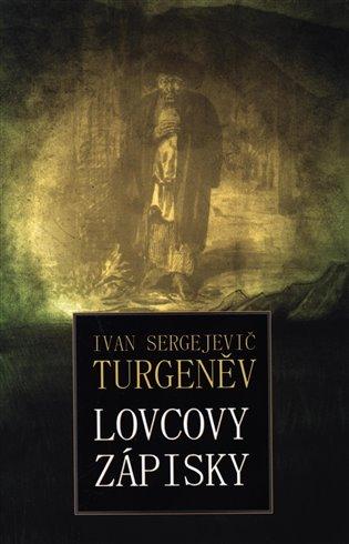 Lovcovy zápisky - Ivan Sergejevič Turgeněv | Booksquad.ink