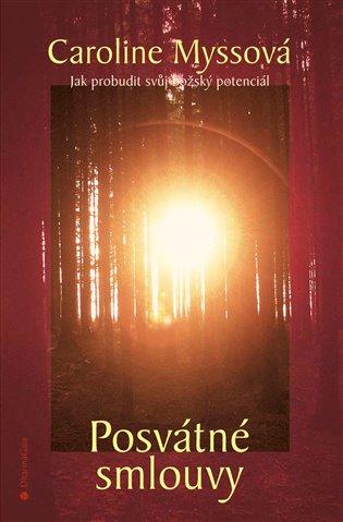 Posvátné smlouvy:Jak probudit svůj božský potenciál - Caroline Myssová | Booksquad.ink