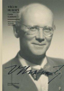 Obálka titulu Václav Hlavatý (1894 – 1969): Cesta k jednotě