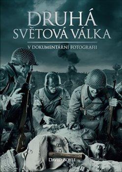 Obálka titulu Druhá světová válka v dokumentární fotografii