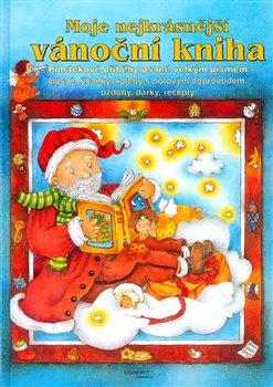Obálka titulu Moje nejkrásnější vánoční kniha