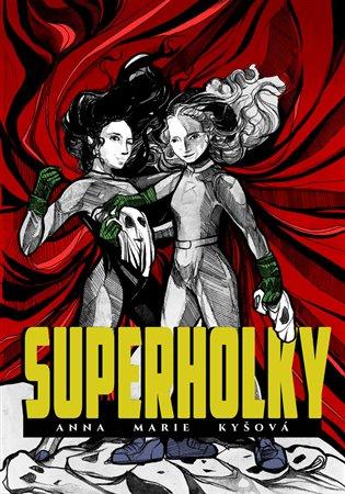 Superholky - Anna Marie Kyšová | Booksquad.ink