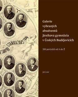 Obálka titulu Galerie vybraných absolventů Jirsíkova gymnázia v Českých Budějovicích