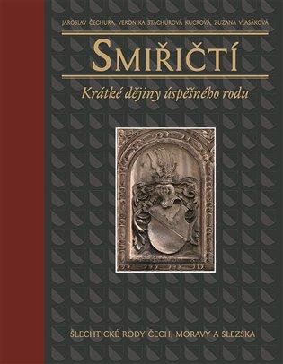 Smiřičtí:Krátké dějiny úspěšného rodu - Jaroslav Čechura,   Booksquad.ink