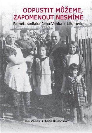 Odpustit můžeme, zapomenout nesmíme - Jan Vaněk, | Booksquad.ink