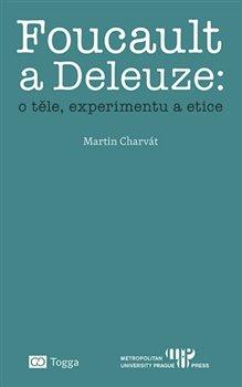 Obálka titulu Foucault a Deleuze: O těle, experimentu a etice