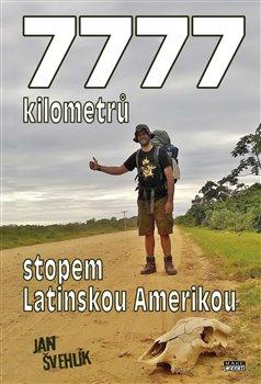 Obálka titulu 7777 kilometrů stopem latinskou Amerikou