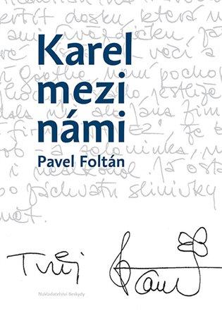 Karel mezi námi - Pavel Foltán   Booksquad.ink