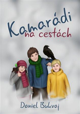 Kamarádi na cestách - Daniel Bukvaj | Booksquad.ink