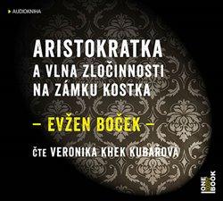 Obálka titulu Aristokratka a vlna zločinnosti na zámku Kostka