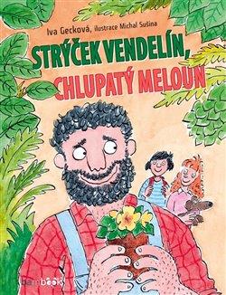 Obálka titulu Strýček Vendelín, chlupatý meloun