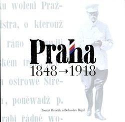 Obálka titulu Praha 1848 - 1918