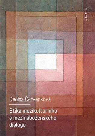 Etika mezikulturního a mezináboženského dialogu - Denisa Červenková | Booksquad.ink