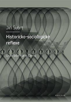 Obálka titulu Historicko-sociologické reflexe