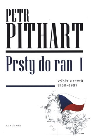 Prsty do ran I.:Výběr z textů z let 1960 - 1989 - Petr Pithart | Booksquad.ink