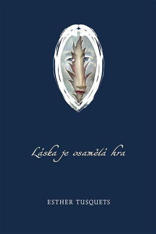 Láska je osamělá hra - Esther Tusquets | Booksquad.ink