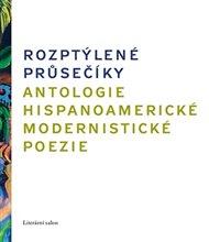 Rozptýlené průsečíky. Antologie hispanoamerické modernistické poezie