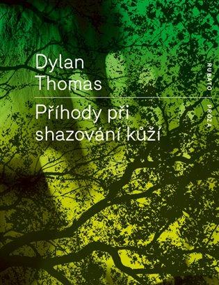Příhody při shazování kůží - Dylan Thomas | Booksquad.ink