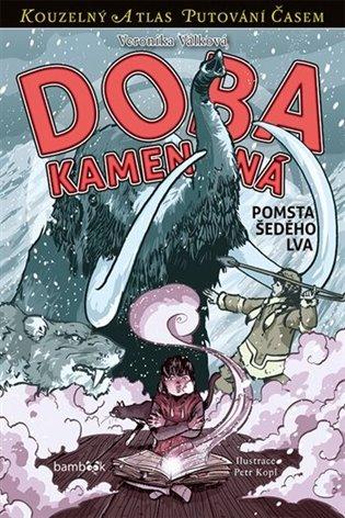 Doba kamenná - Pomsta Šedého lva - Veronika Válková | Booksquad.ink