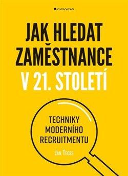 Obálka titulu Jak hledat zaměstnance v 21. století