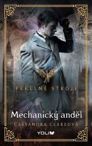 Mechanický anděl:Pekelné stroje 1 - Cassandra Clareová | Booksquad.ink