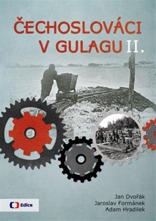 Čechoslováci v Gulagu II. - Jan Dvořák, | Booksquad.ink