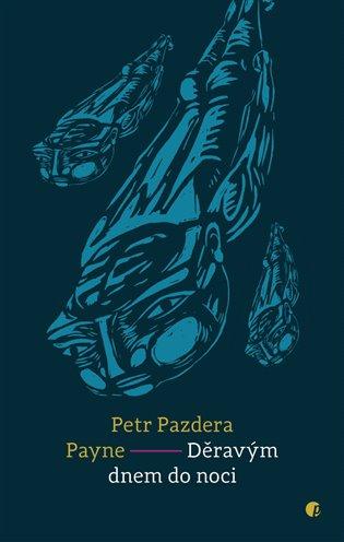 Děravým dnem do noci - Petr Pazdera Payne | Booksquad.ink